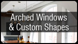 Arched Windows & Custom Shapes